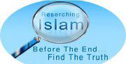 researching-islam | Before The End …Find The Truth